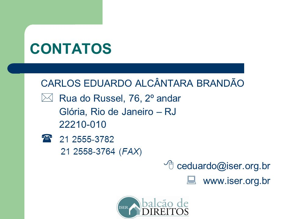 CONTATOS CARLOS EDUARDO ALCÂNTARA BRANDÃO : www.iser.org.br
