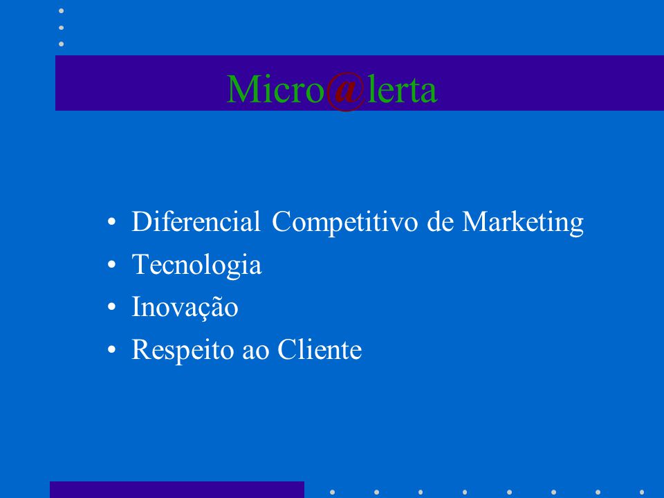 Micro@lerta Diferencial Competitivo de Marketing Tecnologia Inovação