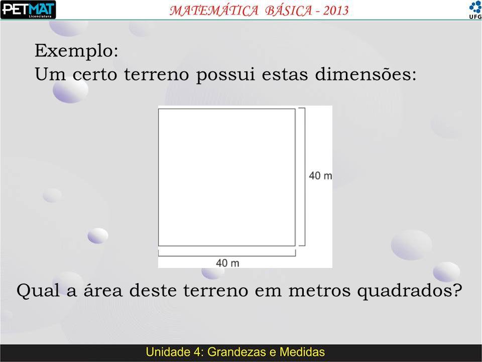 Exemplo: Um certo terreno possui estas dimensões: