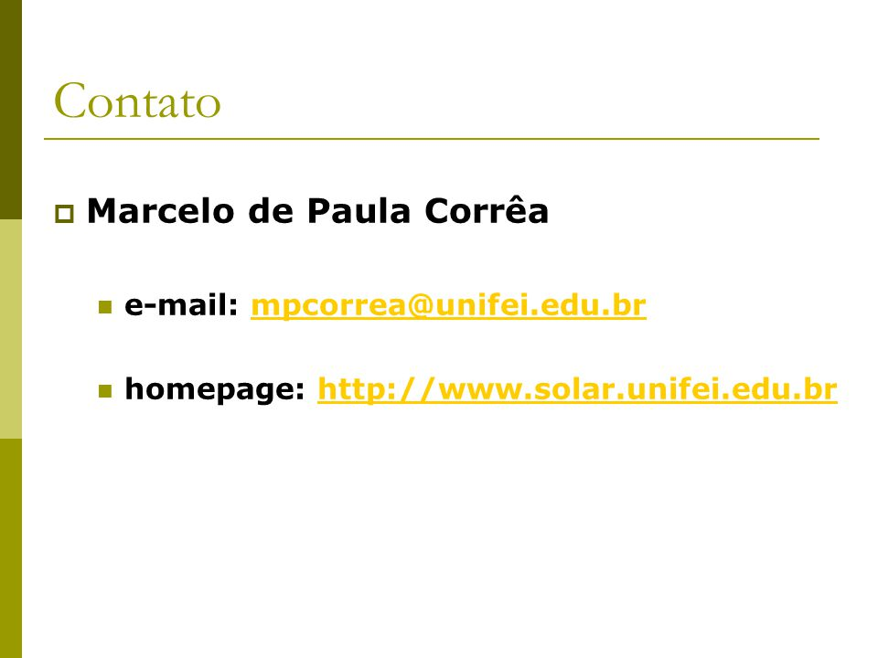 Contato Marcelo de Paula Corrêa e-mail: mpcorrea@unifei.edu.br