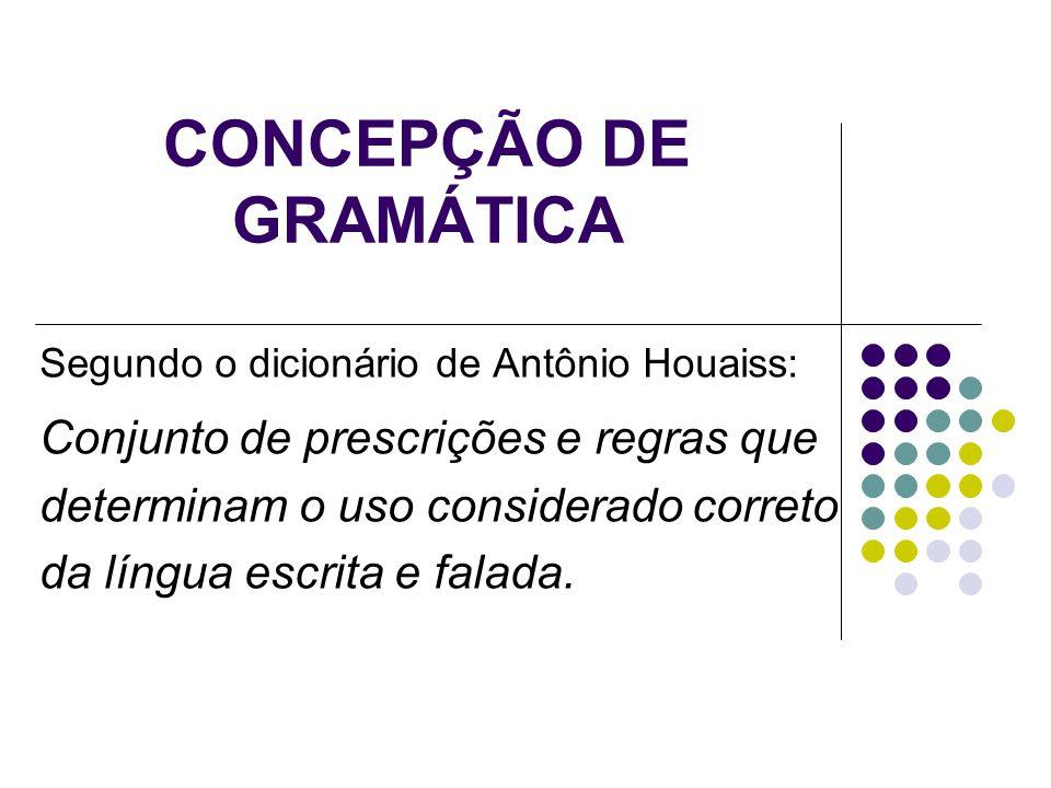 CONCEPÇÃO DE GRAMÁTICA
