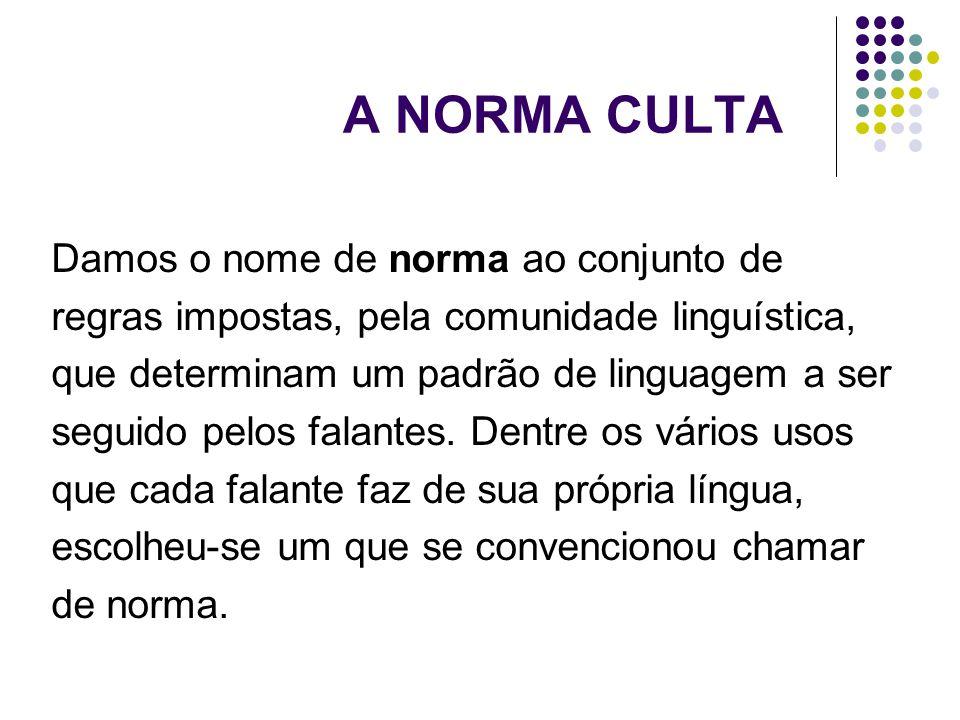 A NORMA CULTA