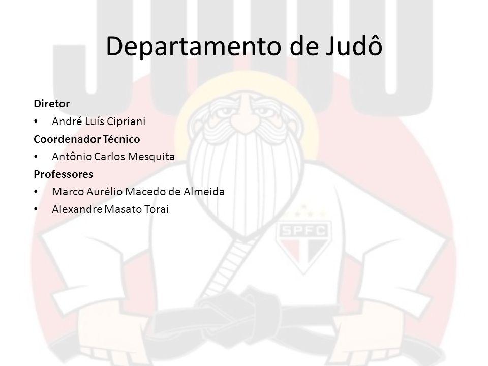 Departamento de Judô Diretor André Luís Cipriani Coordenador Técnico
