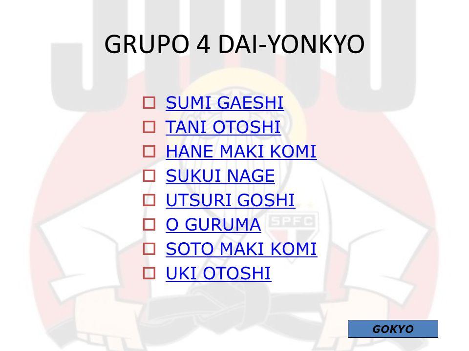 GRUPO 4 DAI-YONKYO SUMI GAESHI TANI OTOSHI HANE MAKI KOMI SUKUI NAGE