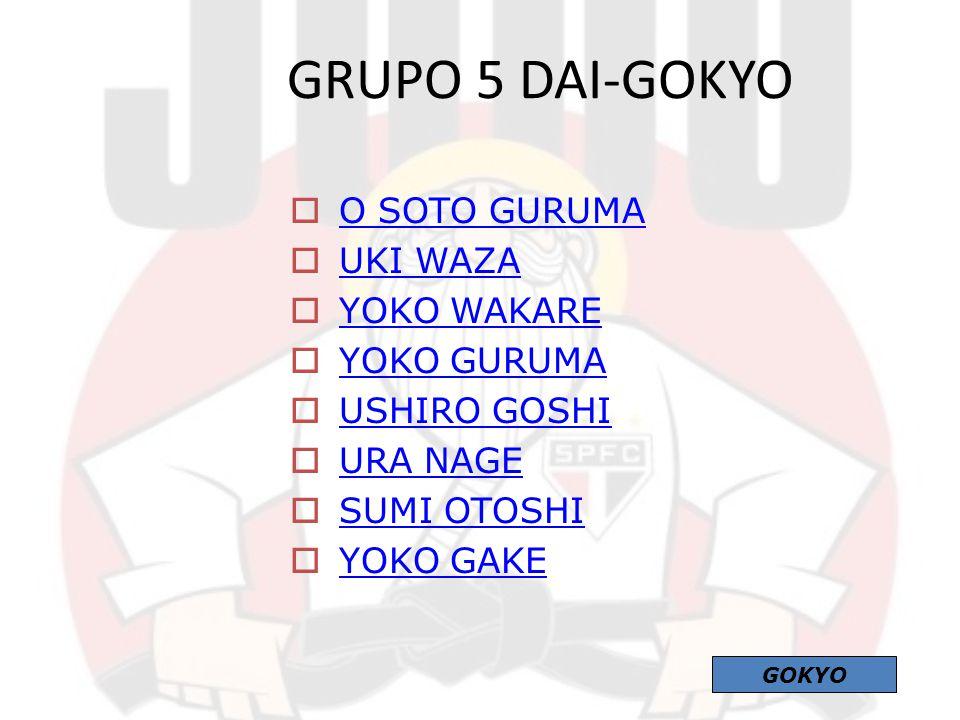 GRUPO 5 DAI-GOKYO O SOTO GURUMA UKI WAZA YOKO WAKARE YOKO GURUMA