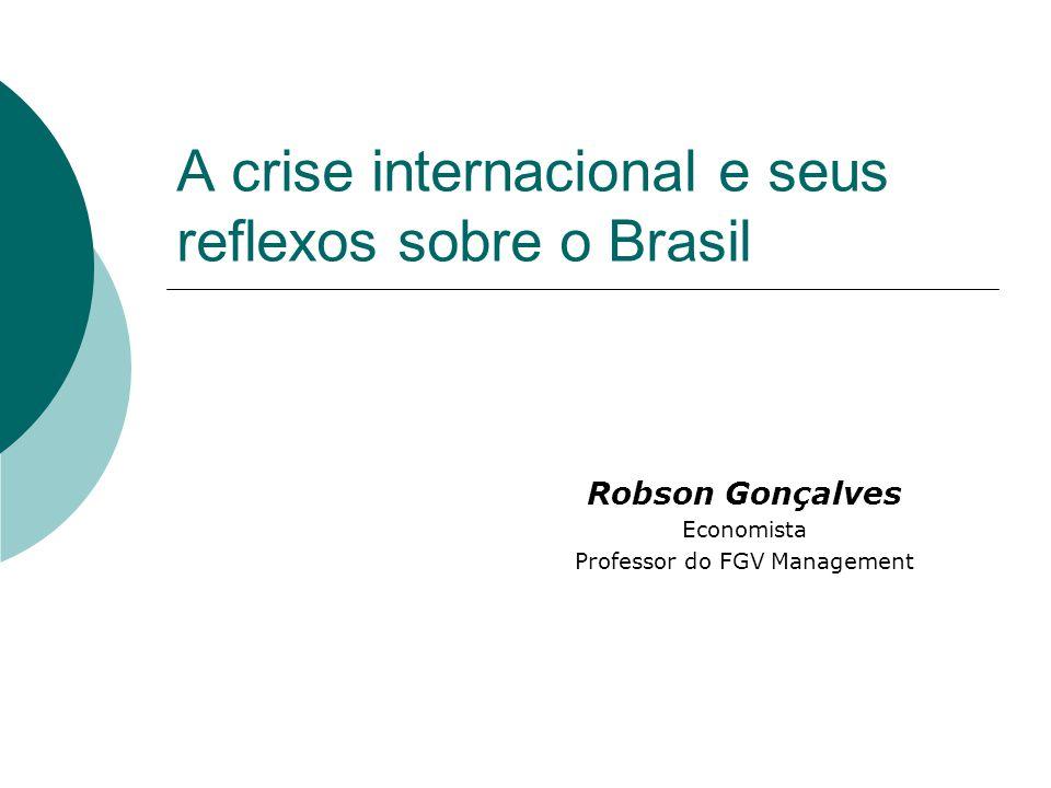 A crise internacional e seus reflexos sobre o Brasil
