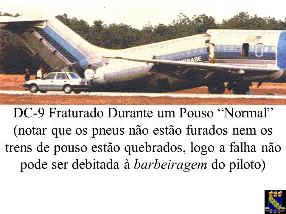 DC-9 Fraturado Durante um Pouso Normal (notar que os pneus não estão furados nem os trens de pouso estão quebrados, logo a falha não pode ser debitada à barbeiragem do piloto)