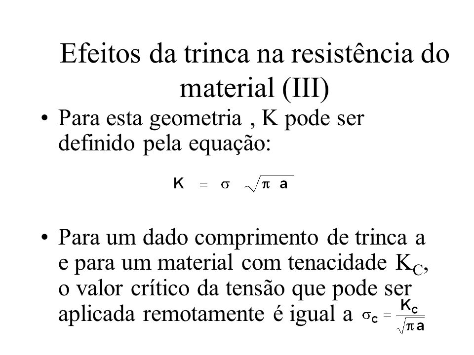 Efeitos da trinca na resistência do material (III)