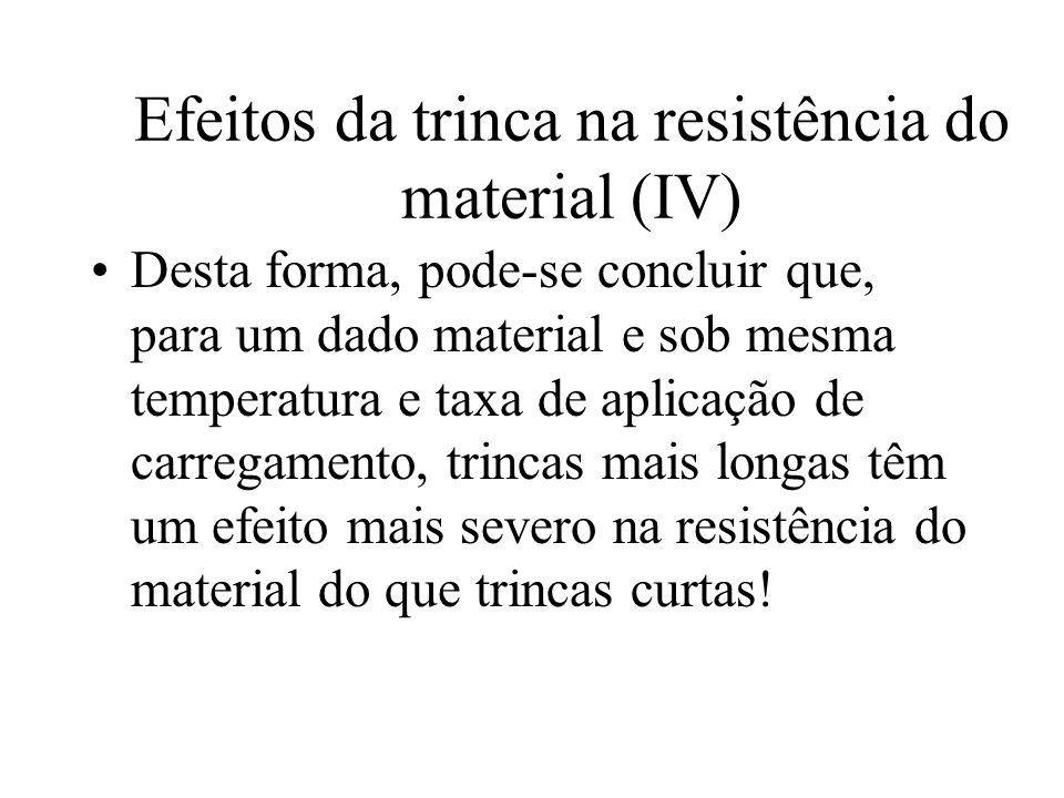 Efeitos da trinca na resistência do material (IV)