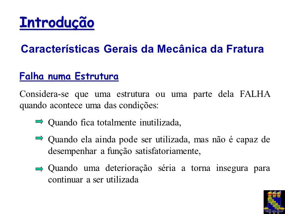 Características Gerais da Mecânica da Fratura