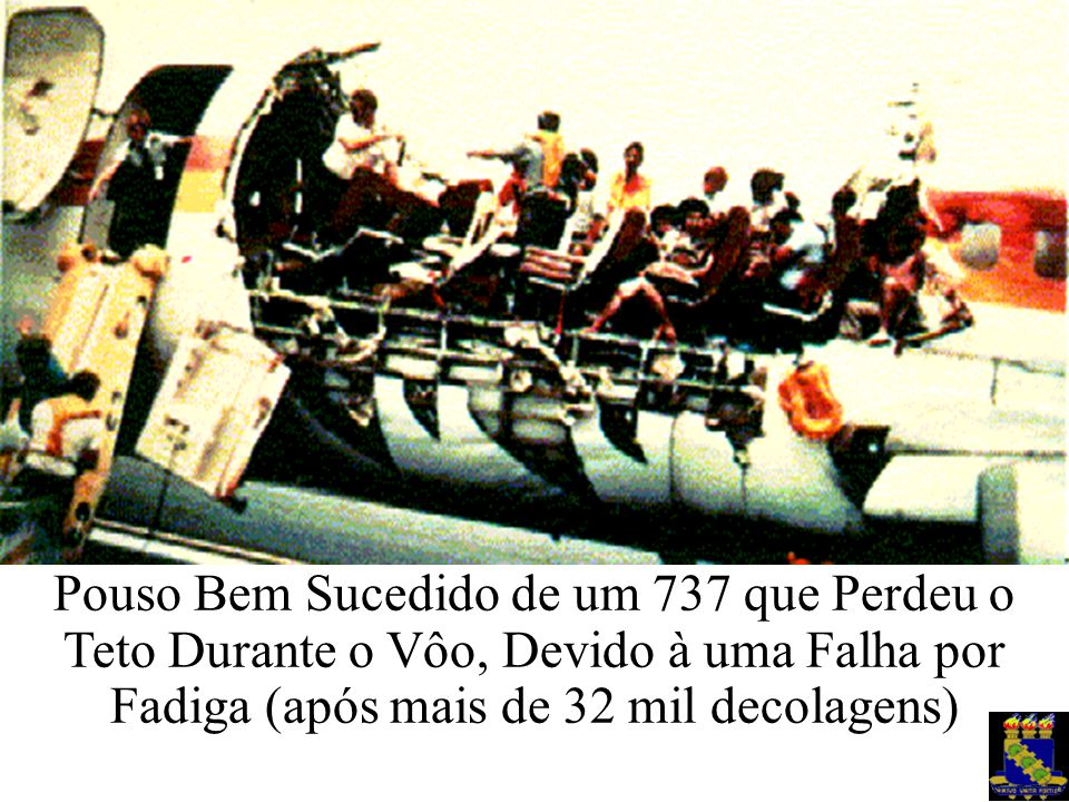 Pouso Bem Sucedido de um 737 que Perdeu o Teto Durante o Vôo, Devido à uma Falha por Fadiga (após mais de 32 mil decolagens)