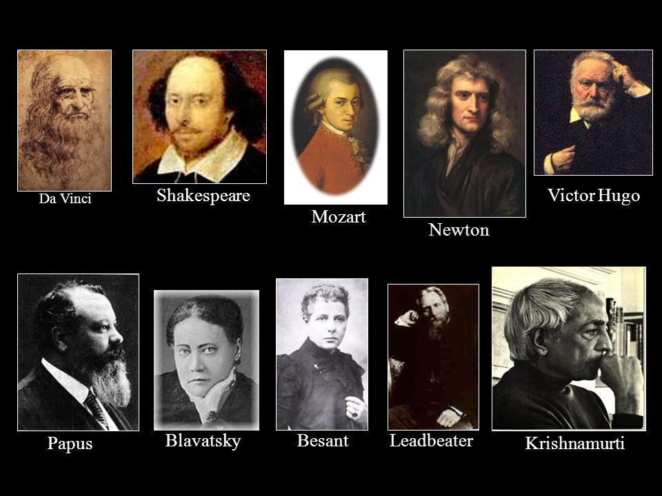 Shakespeare Victor Hugo Mozart Newton Papus Blavatsky Besant