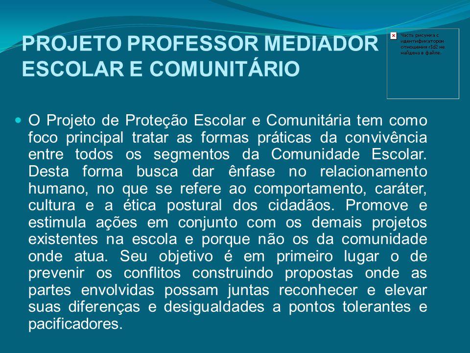 PROJETO PROFESSOR MEDIADOR ESCOLAR E COMUNITÁRIO