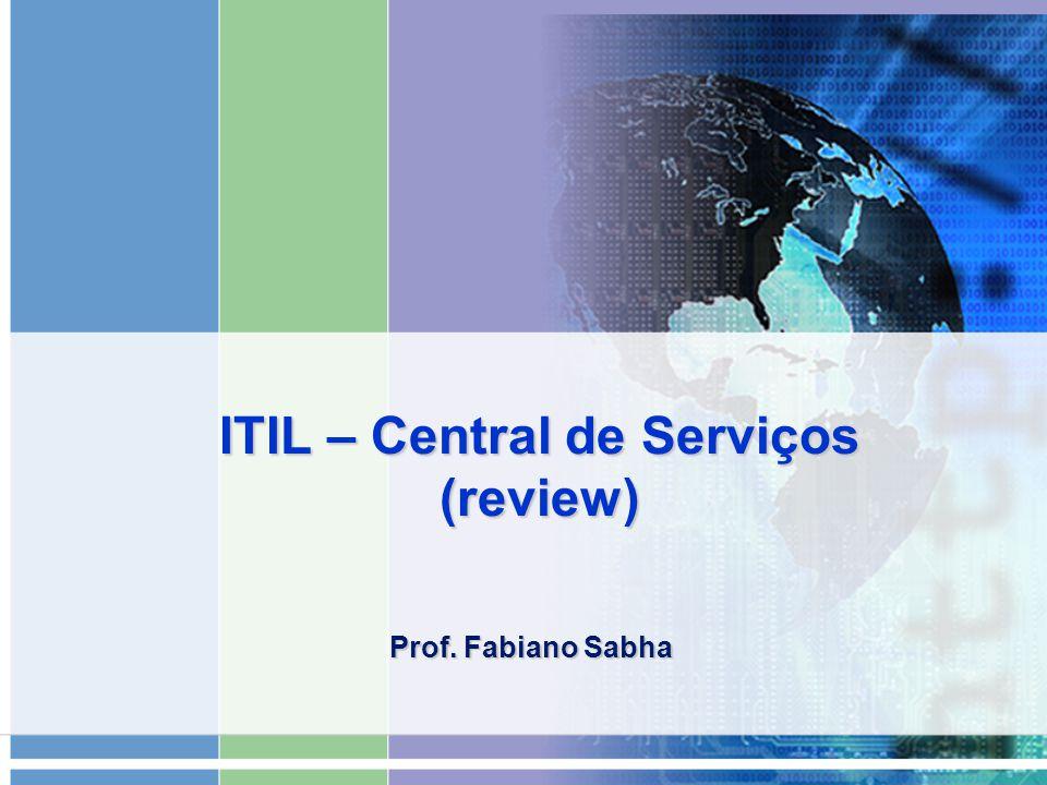ITIL – Central de Serviços (review)