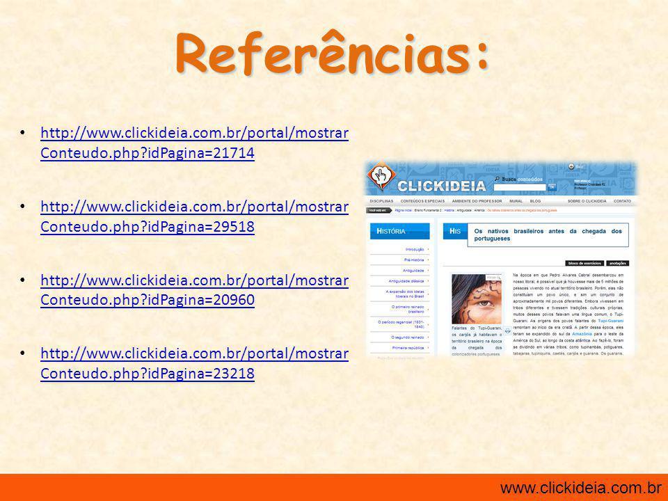Referências: http://www.clickideia.com.br/portal/mostrar Conteudo.php idPagina=21714.