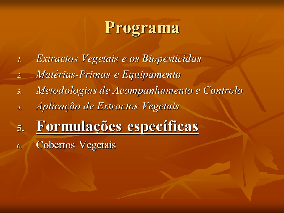 Programa Formulações específicas Extractos Vegetais e os Biopesticidas