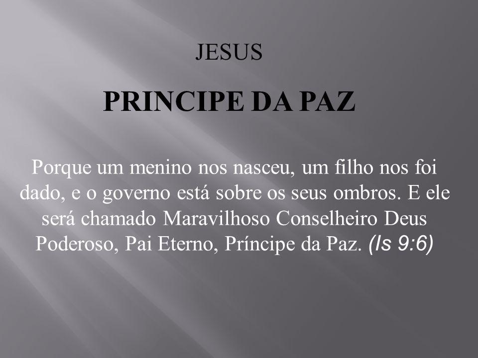 JESUS PRINCIPE DA PAZ.