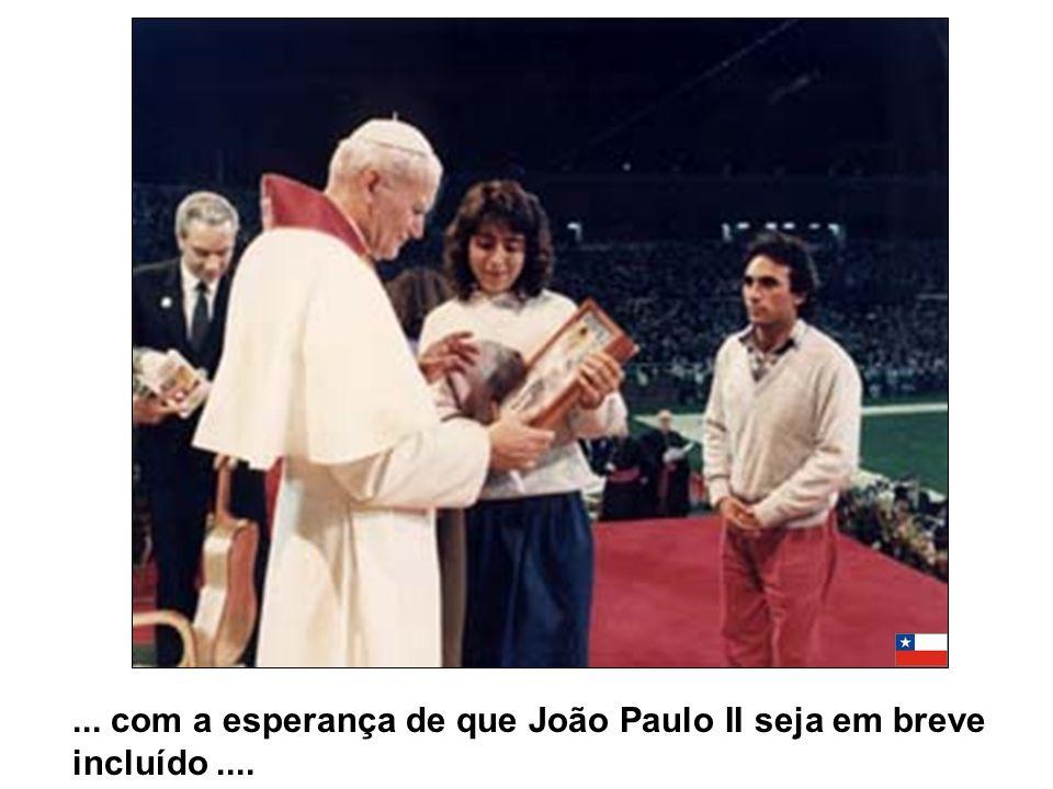 ... com a esperança de que João Paulo II seja em breve incluído ....
