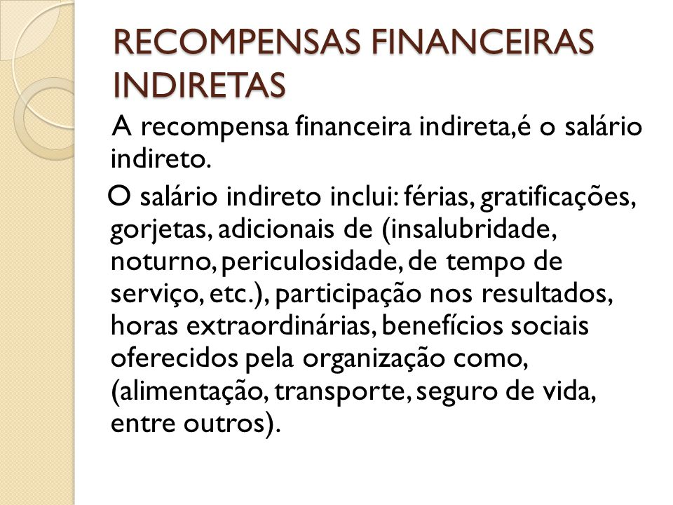 RECOMPENSAS FINANCEIRAS INDIRETAS