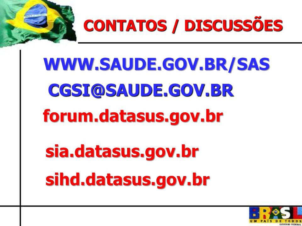 WWW.SAUDE.GOV.BR/SAS CGSI@SAUDE.GOV.BR forum.datasus.gov.br