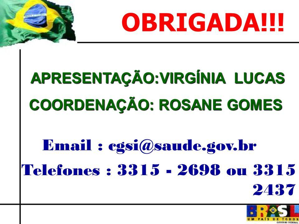 APRESENTAÇÃO:VIRGÍNIA LUCAS COORDENAÇÃO: ROSANE GOMES