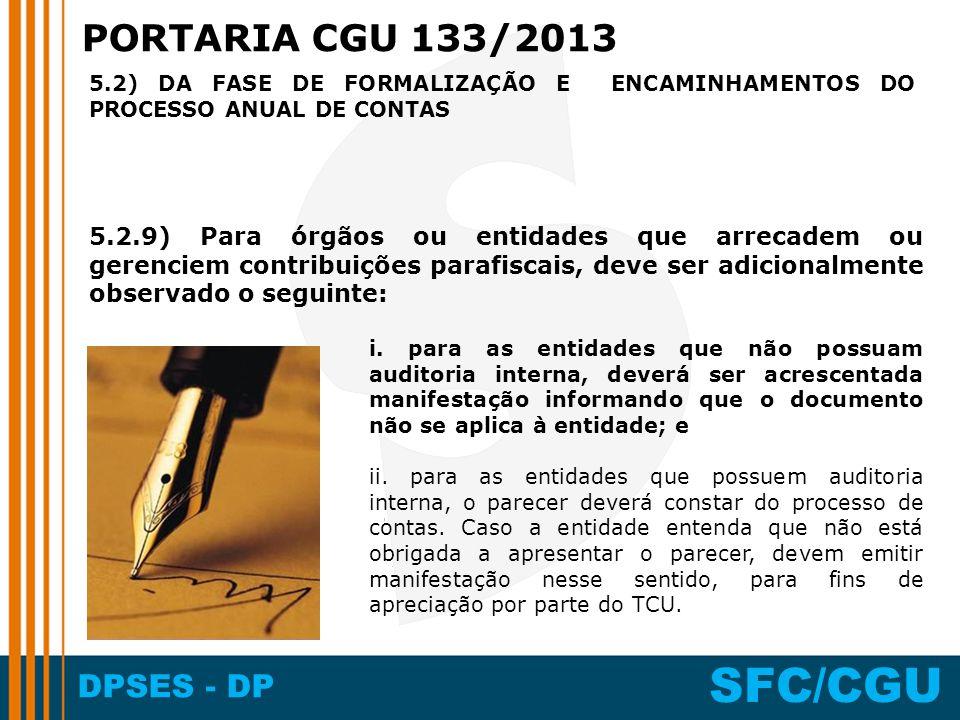 PORTARIA CGU 133/2013 5.2) DA FASE DE FORMALIZAÇÃO E ENCAMINHAMENTOS DO PROCESSO ANUAL DE CONTAS.