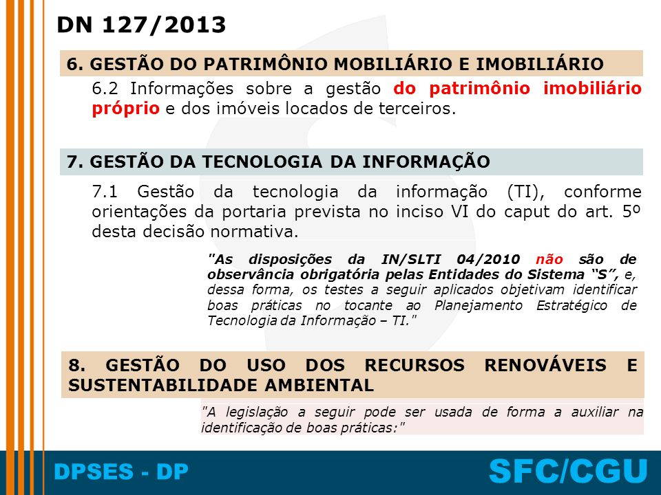 DN 127/2013 6. GESTÃO DO PATRIMÔNIO MOBILIÁRIO E IMOBILIÁRIO.