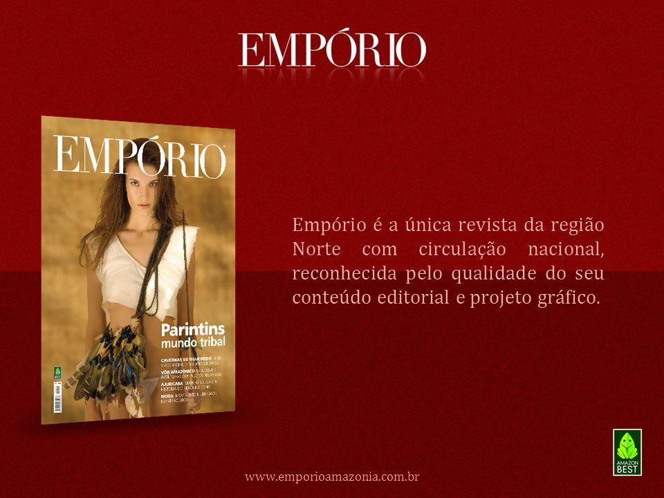 Empório é a única revista da região Norte com circulação nacional, reconhecida pelo qualidade do seu conteúdo editorial e projeto gráfico.