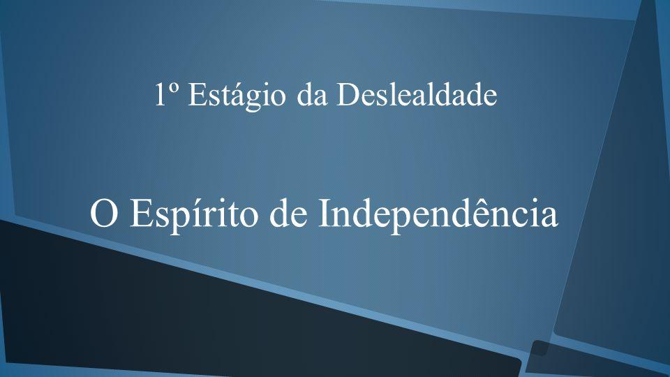 O Espírito de Independência