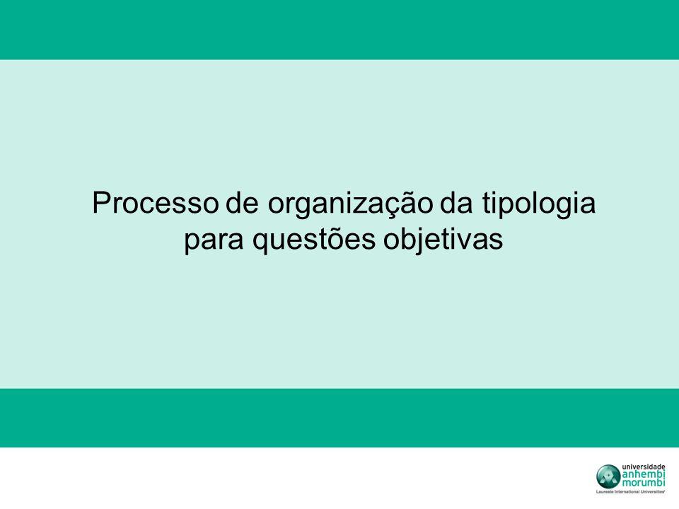 Processo de organização da tipologia para questões objetivas