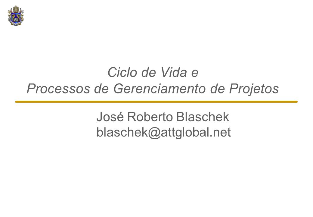 Ciclo de Vida e Processos de Gerenciamento de Projetos