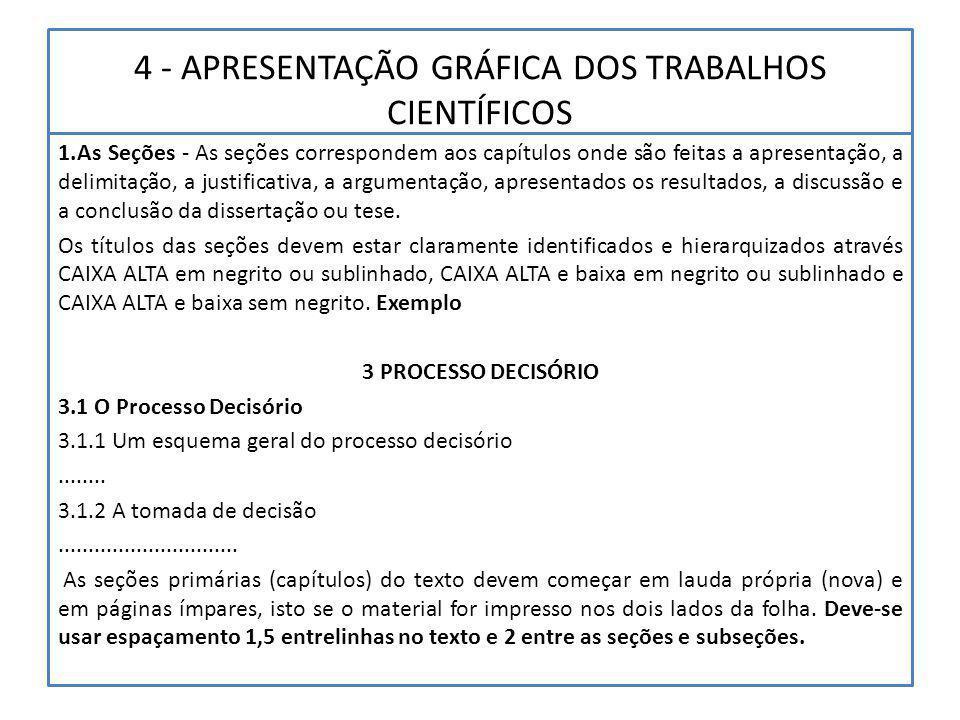 4 - APRESENTAÇÃO GRÁFICA DOS TRABALHOS CIENTÍFICOS