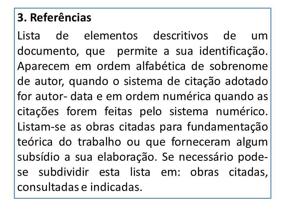 3. Referências Lista de elementos descritivos de um documento, que permite a sua identificação.