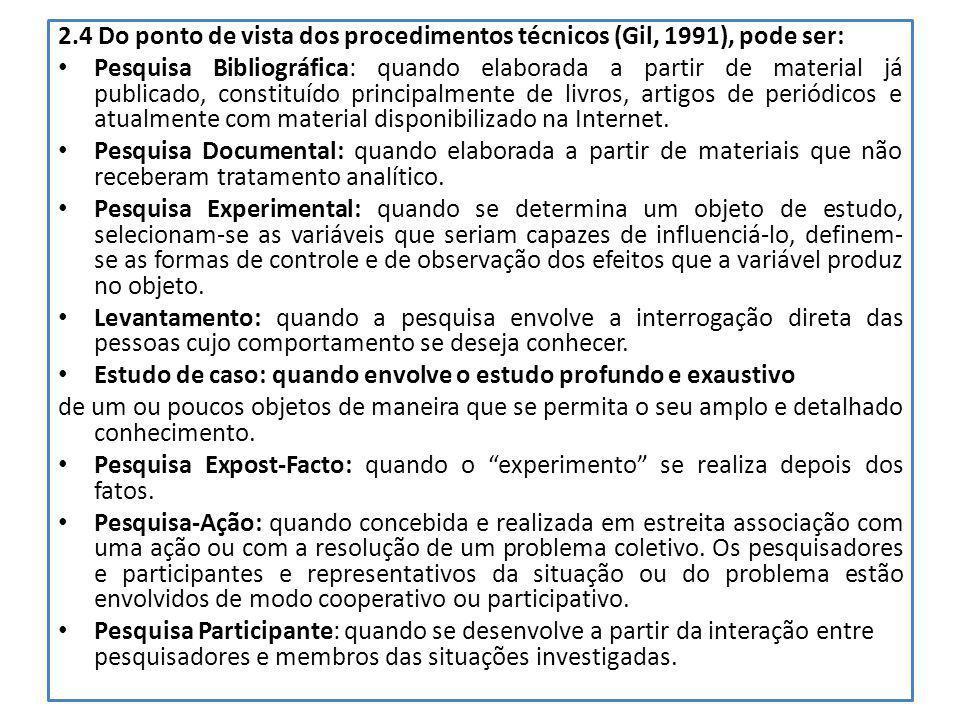 2.4 Do ponto de vista dos procedimentos técnicos (Gil, 1991), pode ser: