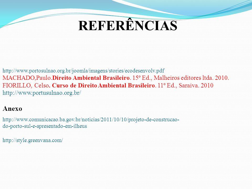 REFERÊNCIAS http://www.portosulnao.org.br/joomla/imagens/stories/ecodesenvolv.pdf.