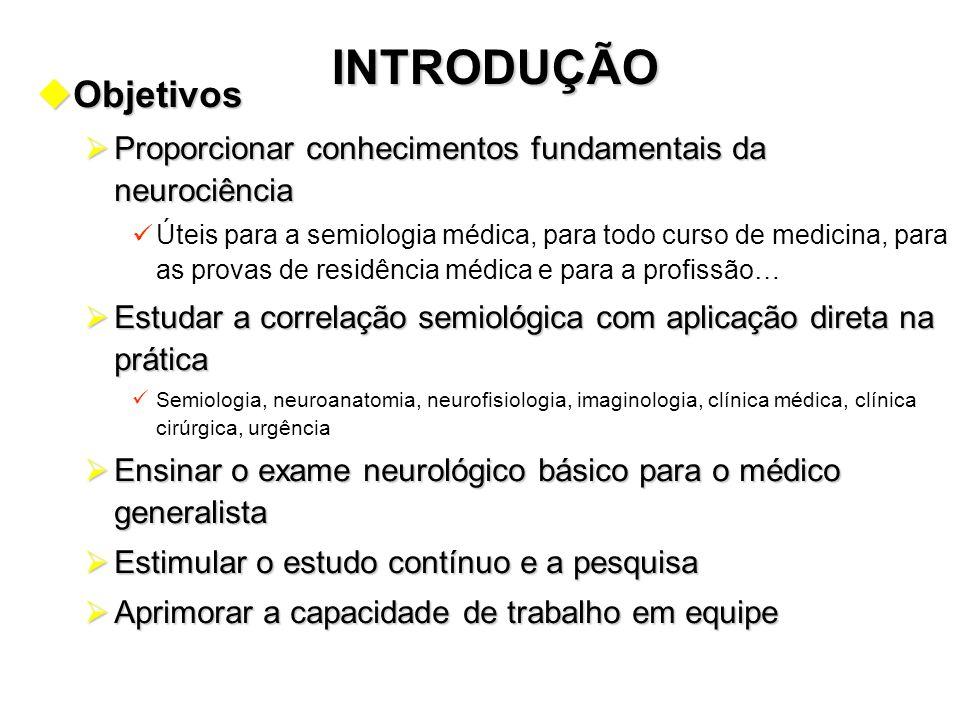 INTRODUÇÃO Objetivos. Proporcionar conhecimentos fundamentais da neurociência.