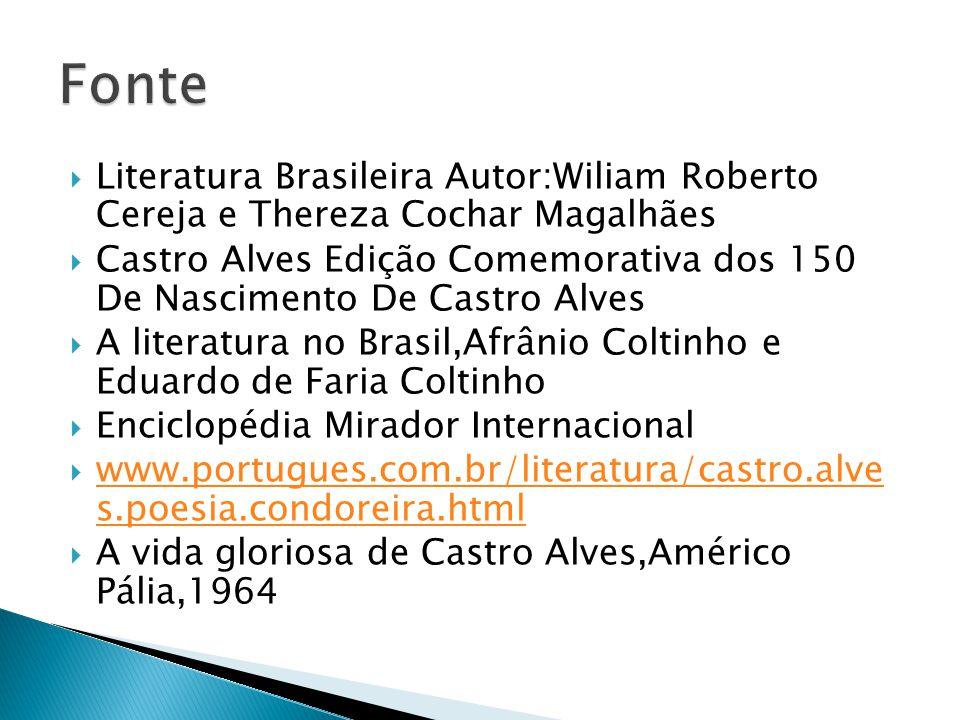 Fonte Literatura Brasileira Autor:Wiliam Roberto Cereja e Thereza Cochar Magalhães.