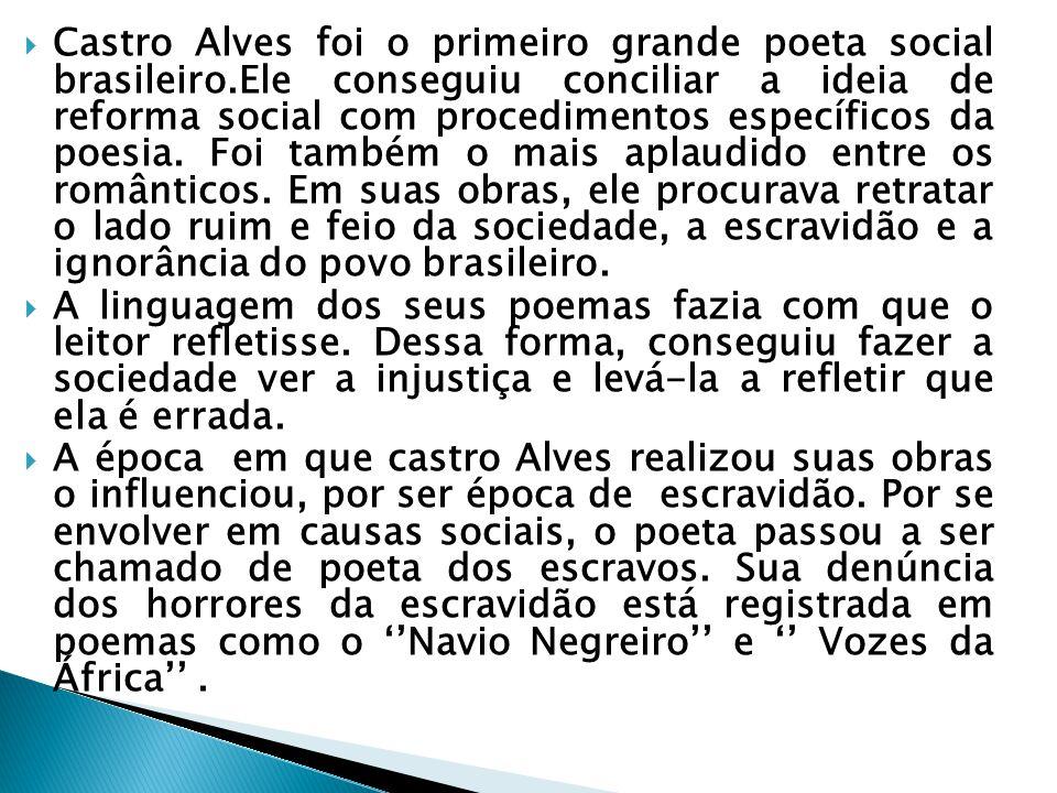 Castro Alves foi o primeiro grande poeta social brasileiro