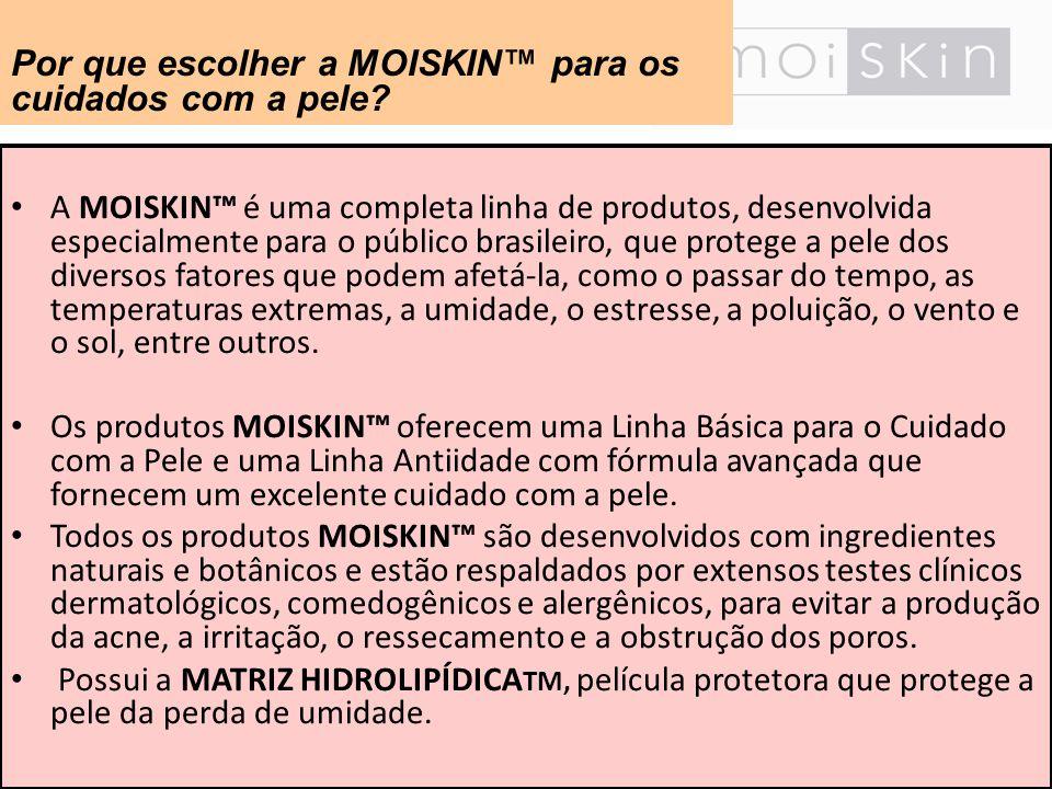 Por que escolher a MOISKIN™ para os cuidados com a pele