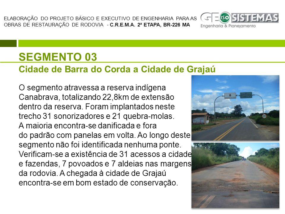 SEGMENTO 03 Cidade de Barra do Corda a Cidade de Grajaú