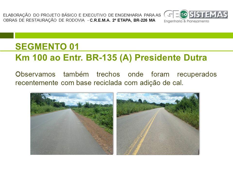 Km 100 ao Entr. BR-135 (A) Presidente Dutra