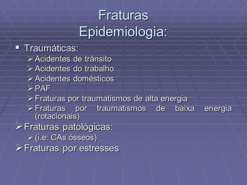 Fraturas Epidemiologia: