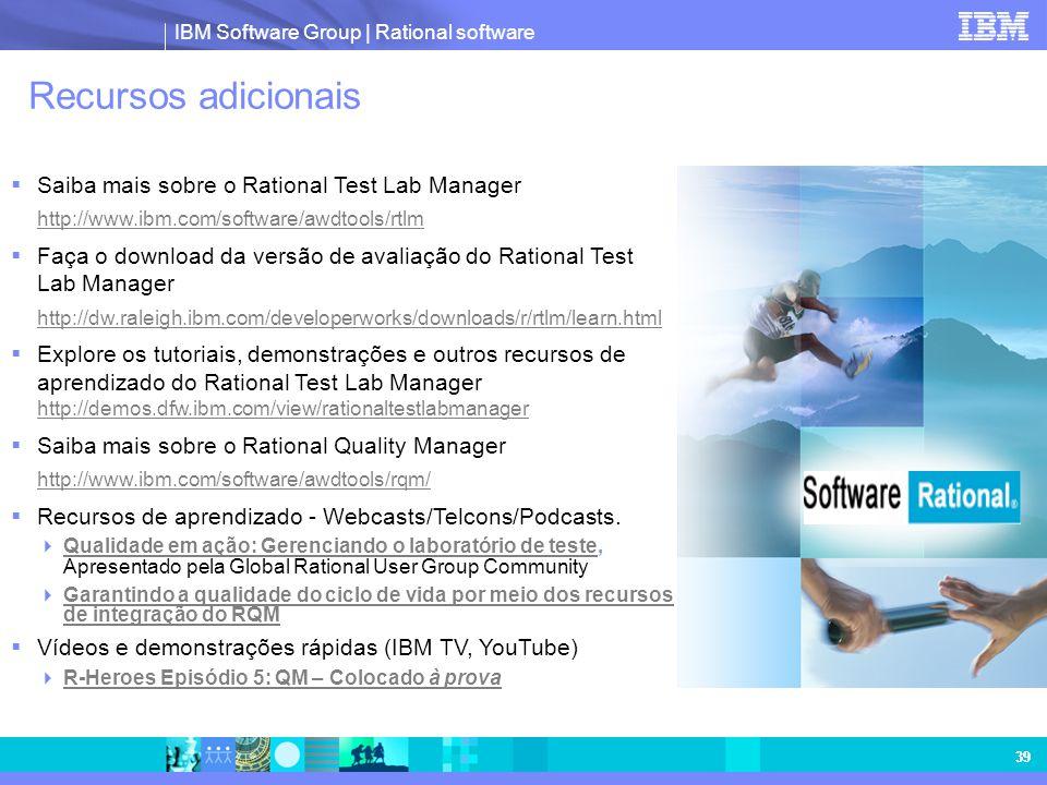 Recursos adicionais Saiba mais sobre o Rational Test Lab Manager