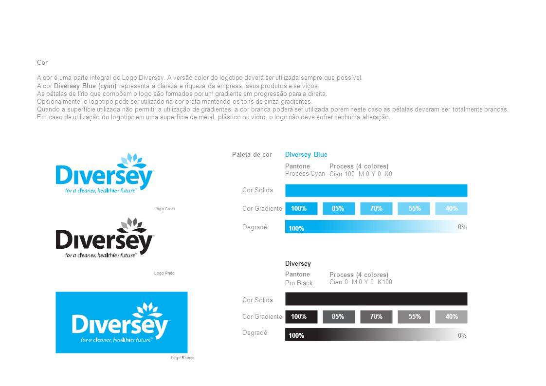 Cor A cor é uma parte integral do Logo Diversey. A versão color do logotipo deverá ser utilizada sempre que possível.