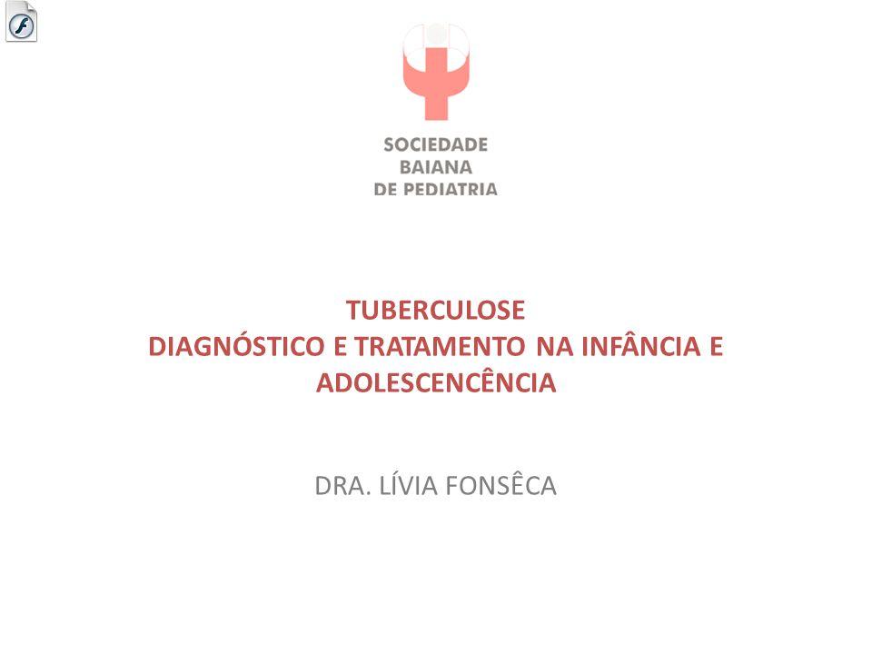 TUBERCULOSE DIAGNÓSTICO E TRATAMENTO NA INFÂNCIA E ADOLESCENCÊNCIA