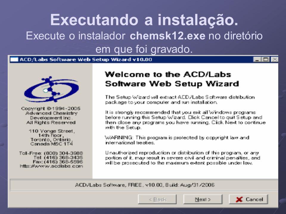 Executando a instalação. Execute o instalador chemsk12