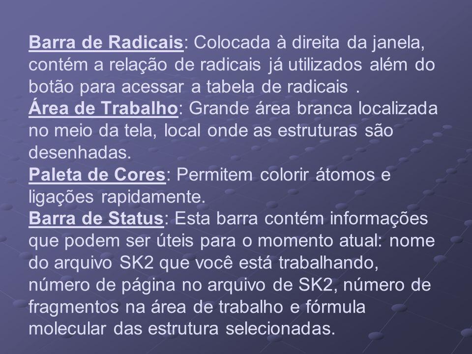 Barra de Radicais: Colocada à direita da janela, contém a relação de radicais já utilizados além do botão para acessar a tabela de radicais .