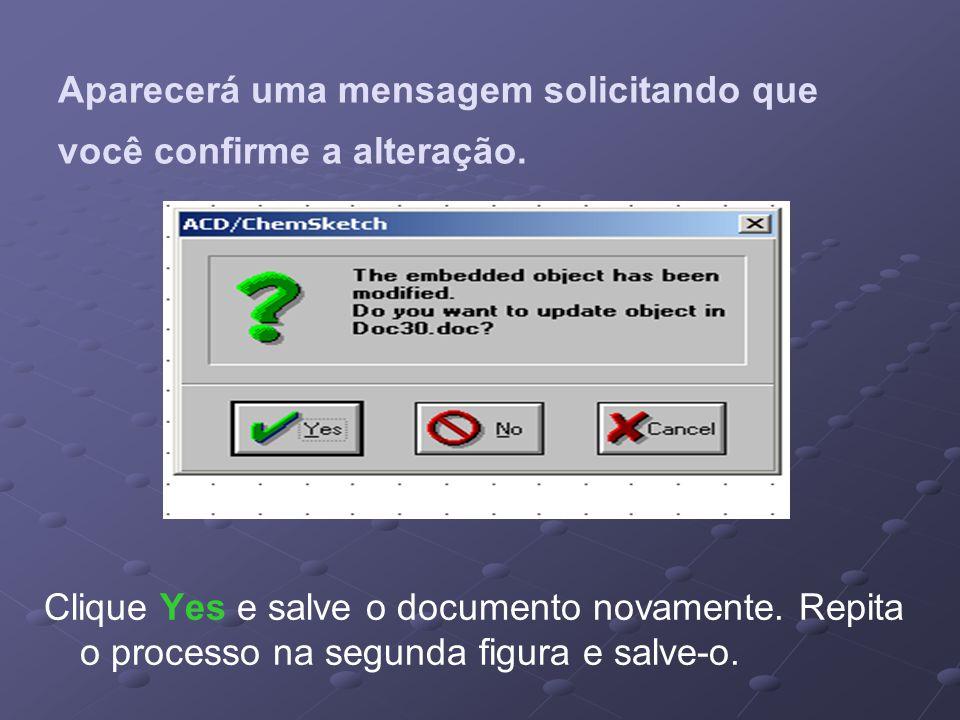 Aparecerá uma mensagem solicitando que você confirme a alteração.