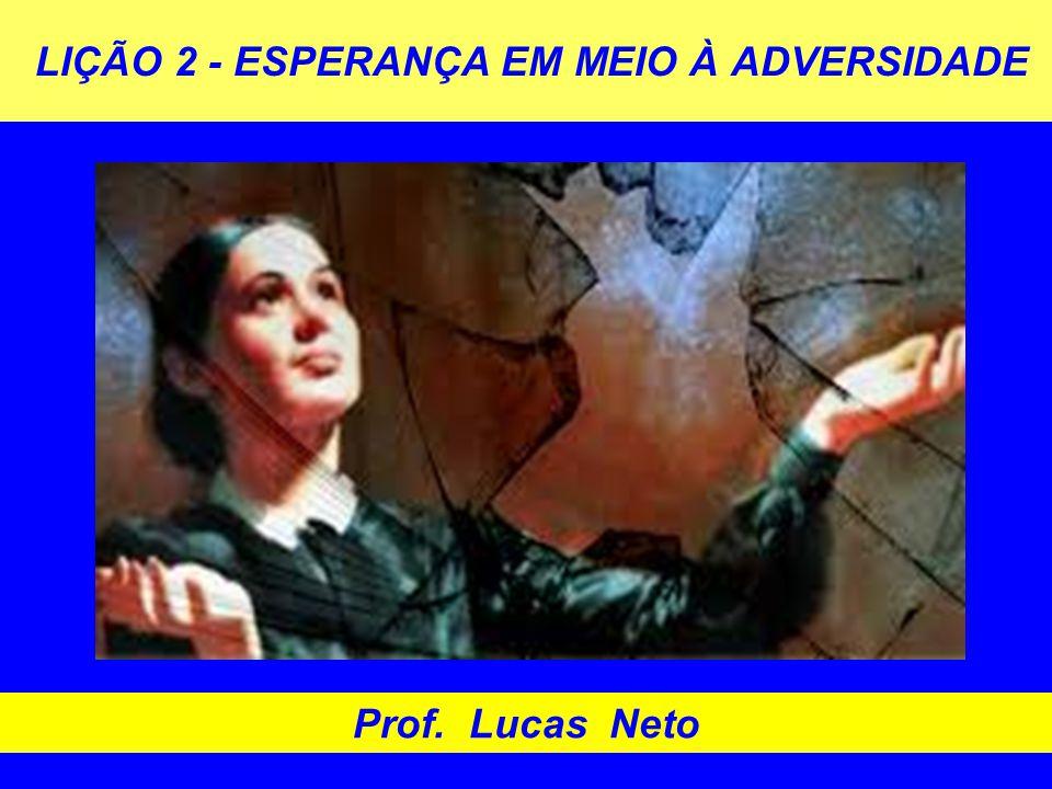 LIÇÃO 2 - ESPERANÇA EM MEIO À ADVERSIDADE