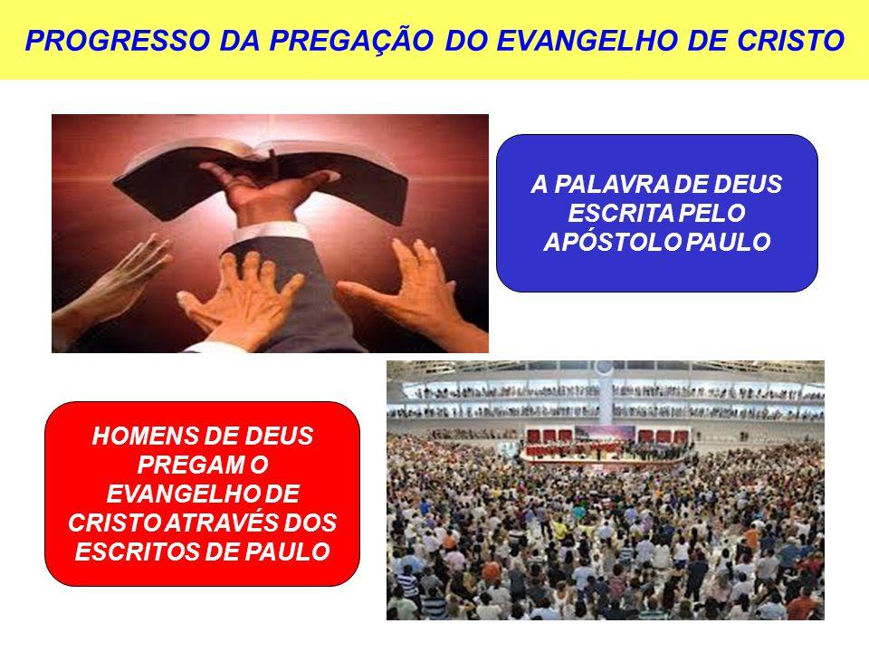 PROGRESSO DA PREGAÇÃO DO EVANGELHO DE CRISTO